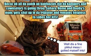 Sahara has meowed herselfs hoarse trying to get owt ob da frij so she can protekt her kits!