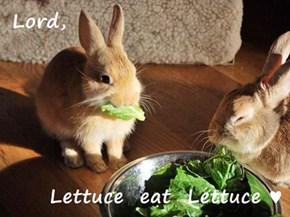 Lord,       Lettuce  eat  Lettuce ♥