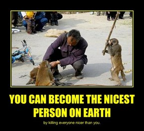 YOU CAN BECOME THE NICEST PERSON ON EARTH