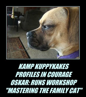 """KAMP KUPPYKAKES PROFILES IN COURAGE OSKAR: RUNS WORKSHOP """"MASTERING THE FAMILY CAT"""""""
