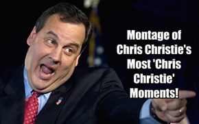 Montage of Chris Christie's Most 'Chris Christie' Moments!