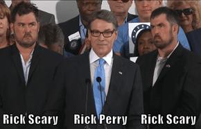 Rick Scary       Rick Perry      Rick Scary