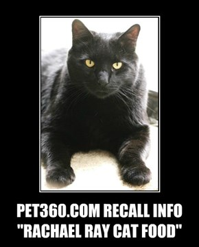 "PET360.COM RECALL INFO ""RACHAEL RAY CAT FOOD"""