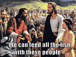"""We can feed all the fish with these people"""