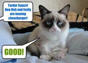 Tardar Sauce has spoken!