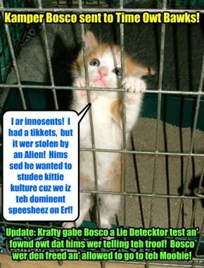 KAMP 2015: Kamper Bosco wer cawt tryin' to sneek into teh Matinee Moobie wiffowt a ticket! But Bosco makes a shocking revelashun!