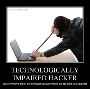 TECHNOLOGICALLY IMPAIRED HACKER