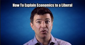 How To Explain Economics to a Liberal