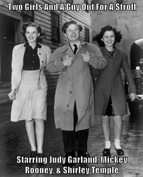 Two Girls And A Guy Out For A Stroll  Starring Judy Garland, Mickey Rooney, & Shirley Temple