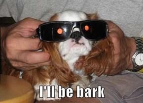I'll be bark