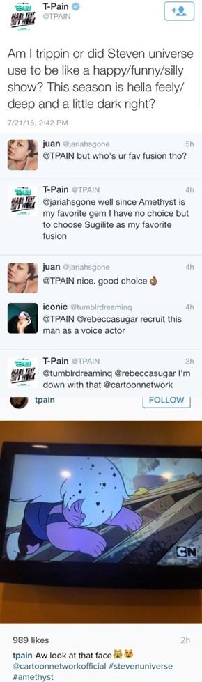 Even T-Pain Likes Steven Universe!