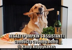 REGAZZ (PUMPKIN'S ASSISTANT) conducts cooking demo                               @ Kamp Kuppykakes