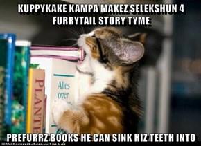 KUPPYKAKE KAMPA MAKEZ SELEKSHUN 4 FURRYTAIL STORY TYME   PREFURRZ BOOKS HE CAN SINK HIZ TEETH INTO