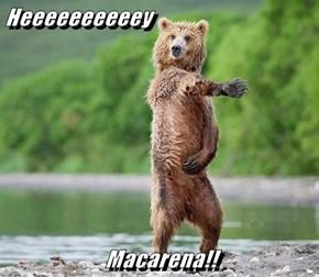 Heeeeeeeeeey  Macarena!!