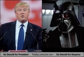 Da Donald for President Totally Looks Like Da Donald for Emperor