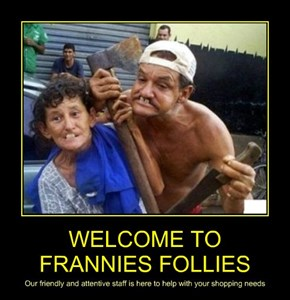WELCOME TO FRANNIES FOLLIES