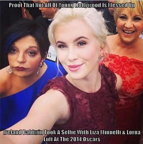 Proof That Not All Of Young Hollywood Is Messed Up  Ireland Baldwin Took A Selfie With Liza Minnelli & Lorna Luft At The 2014 Oscars