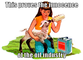 This proves the innocence  of the oil industry
