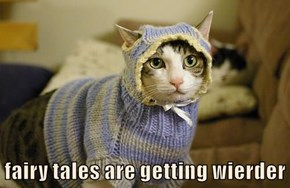 fairy tales are getting wierder