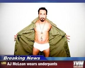 Breaking News - AJ McLean wears underpants