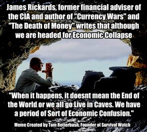 "James Rickards, former financial adviser of the CIA and author of ""Currency Wars"" and ""The Death of Money"" writes that although we are headed for Economic Collapse"