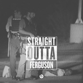 Straight Outta Ferguson