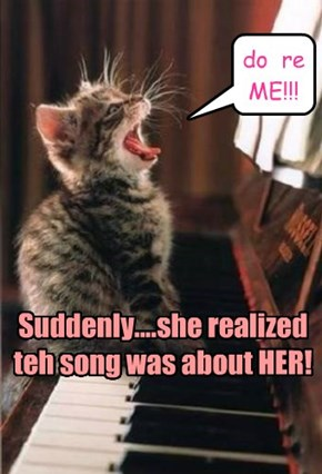 And so she sang it all the time!