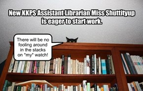New KKPS Assistant Librarian Miss Shuttityup is eager to start work.