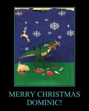 MERRY CHRISTMAS DOMINIC!