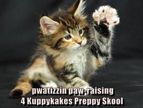 pwatizzin paw-raising                                           4 Kuppykakes Preppy Skool