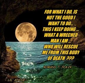 ROMANS 7: 19 & 24