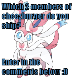 Which 2 members of cheezburger do you ship?  Enter in the comments below :D