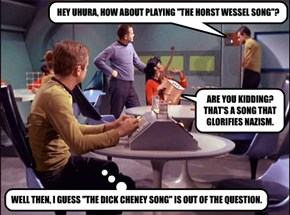 "HEY UHURA, HOW ABOUT PLAYING ""THE HORST WESSEL SONG""?"