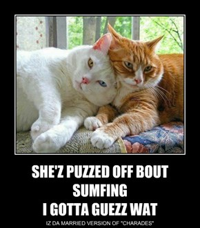 SHE'Z PUZZED OFF BOUT SUMFING I GOTTA GUEZZ WAT