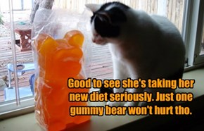 Good to see she's taking her new diet seriously. Just one gummy bear won't hurt tho.