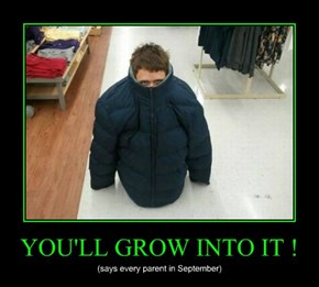 YOU'LL GROW INTO IT !