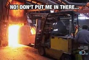 You're kiln me!