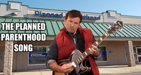 THE PLANNED PARENTHOOD SONG