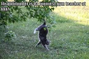 Mr. putitupder is da funniest gym teacher at kkk!
