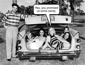 Hey, you promised us some candy.