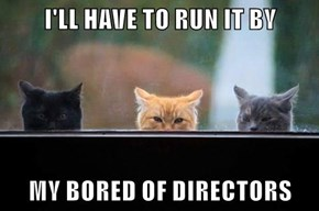 And They Are VERY Bored!