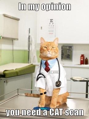 In my opinion  you need a CAT scan