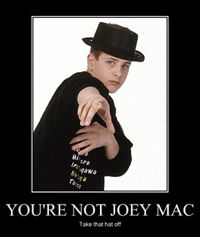 YOU'RE NOT JOEY MAC