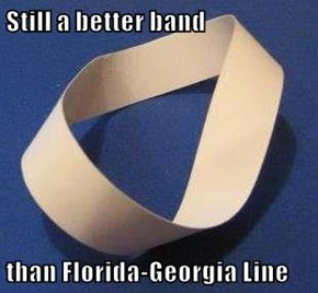 Still a better band  than Florida-Georgia Line
