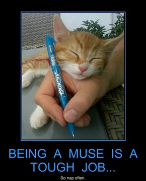 BEING  A  MUSE  IS  A  TOUGH  JOB...