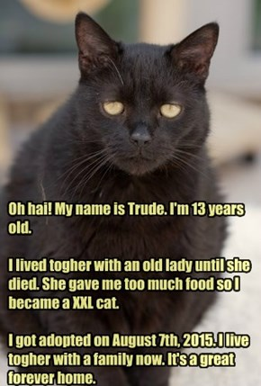 Trude Got Adopted!