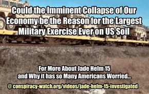 Could the Imminent Collapse of Our Economy be the Reason for the Largest Military Exercise Ever on US Soil