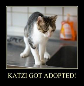 KATZI GOT ADOPTED!