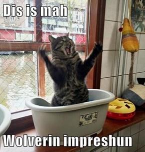 Dis is mah  Wolverin impreshun
