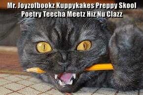 Mr. Joyzofbookz Kuppykakes Preppy Skool Poetry Teecha Meetz Hiz Nu Clazz